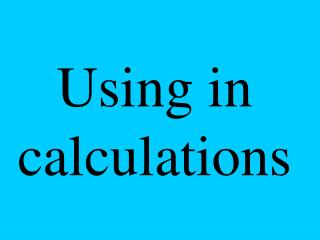 Using in calculations