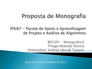 Proposta de Monografia (PAA)� - Pacote de Apoio a Aprendizagem de Projeto e An�lise de Algoritmos