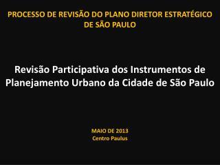PROCESSO DE REVISÃO DO PLANO DIRETOR ESTRATÉGICO  DE SÃO PAULO