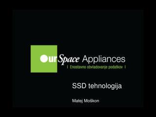 SSD tehnologija Matej Moškon