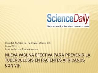 Nueva vacuna efectiva para prevenir la tuberculosis en pacientes africanos con VIH