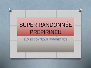 SUPER RANDONNÉE PREPIRINEU