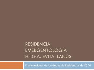 Residencia emergentología H.i.g.a.  evita. Lanús