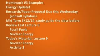 Homework  #3 Examples Energy Update! Research/Paper Proposal Due  this Wednesday