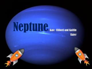 Neptune :  Kate  Clifford and Kaitlin Slater