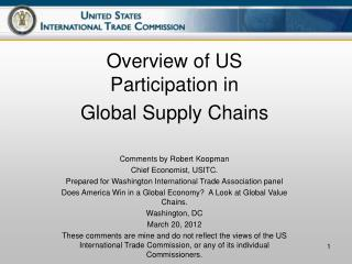 Overview of US Participation in Global  S upply  C hains  Comments by Robert Koopman