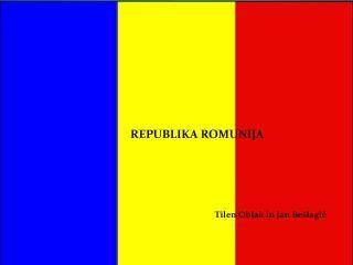 REPUBLIKA ROMUNIJA