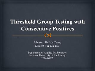 Threshold Group  T esting  with  Consecutive Positives