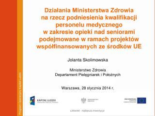 Jolanta  Skolimowska Ministerstwo Zdrowia Departament Pielęgniarek i Położnych