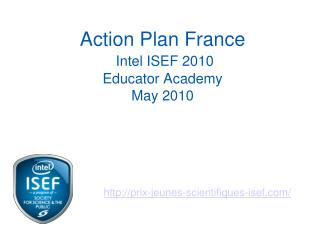 Action Plan France Intel  ISEF 2010 Educator Academy May 2010