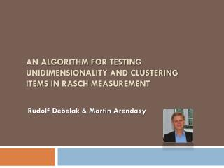 An Algorithm for Testing  Unidimensionality  and Clustering Items in  Rasch  Measurement