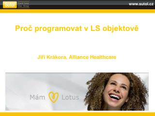 Pro? programovat v LS objektov?