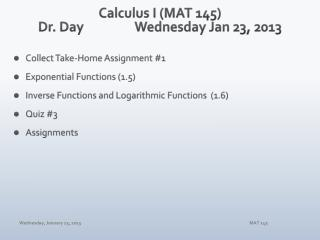 Calculus I (MAT 145) Dr. Day		Wednesday Jan 23, 2013