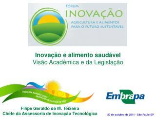 Filipe Geraldo de M. Teixeira Chefe da Assessoria de Inovação Tecnológica