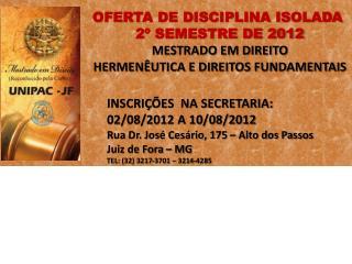 OFERTA DE DISCIPLINA ISOLADA  2� SEMESTRE DE 2012 MESTRADO EM DIREITO