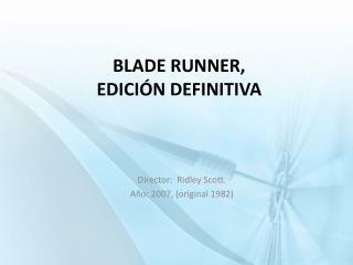 Blade runner ,  edición definitiva