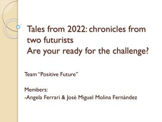 Tales from  2022:  chronicles from two futurists Are  your ready for the  challenge?