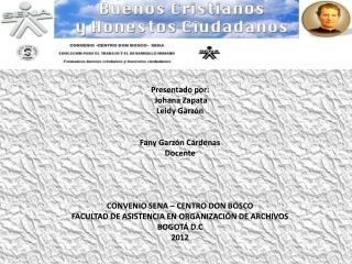 Presentado por:  Johana Zapata Leidy Garzón  Fany Garzón Cárdenas Docente