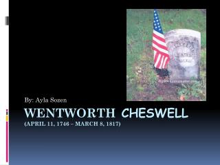 Wentworth Cheswell (April 11, 1746  �  March 8, 1817 )