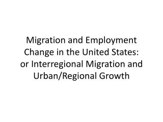 37 ECON 4292 PP Module 37 Migration and Employment Change in the United States