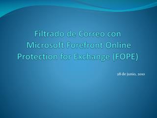 Filtrado  de  Correo  con  Microsoft Forefront Online Protection for Exchange (FOPE)