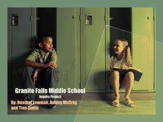 Granite Falls Middle School Inquiry Project