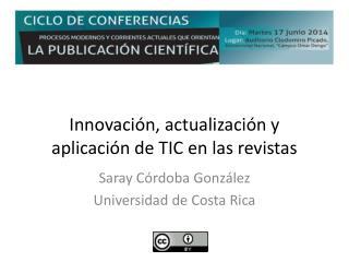 Innovación, actualización y aplicación de TIC en las revistas