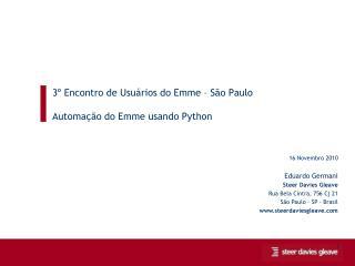 3º  Encontro  de  Usuários  do  Emme  – São Paulo Automação  do  Emme  usando  Python