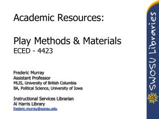 Academic Resources: Play Methods  & Materials ECED  - 4423