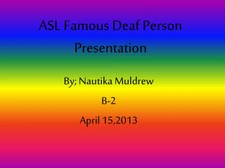ASL Famous Deaf Person Presentation