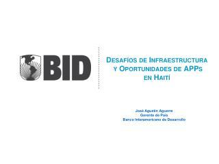 Desaf � os de Infraestructura  y Oportunidades de  APPs en Hait�