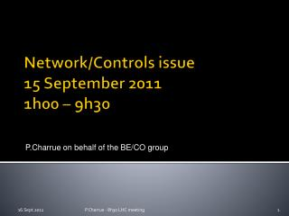 Network/Controls issue 15 September 2011 1h00 – 9h30