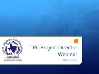 TRC  Project Director Webinar