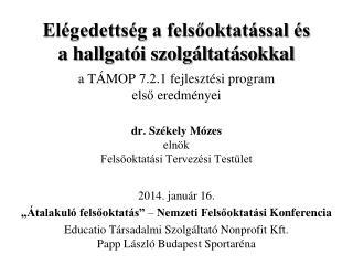 dr. Székely Mózes elnök Felsőoktatási Tervezési Testület 2014. január 16.