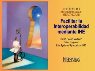Facilitar la Interoperabilidad mediante IHE