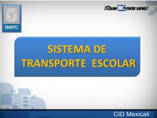 SISTEMA DE  TRANSPORTE  ESCOLAR