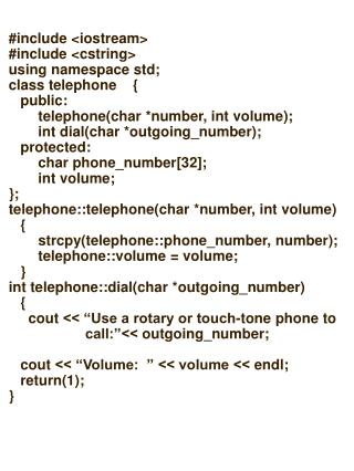 #include < iostream > #include  < cstring > u sing namespace std; class telephone    { 	public: