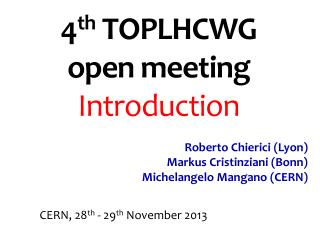 4 th  TOPLHCWG open meeting Introduction