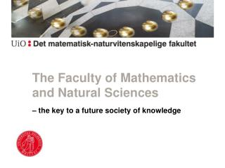 The Faculty of Mathematics and Natural Sciences