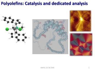 P olyolefins: Catalysis and dedicated analysis