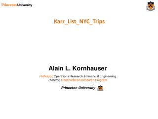 Alain L. Kornhauser Professor, Operations Research & Financial Engineering