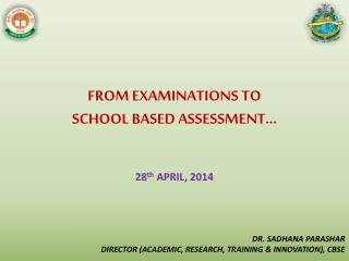 FROM EXAMINATIONS TO  SCHOOL BASED ASSESSMENT...