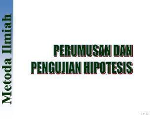 PERUMUSAN DAN PENGUJIAN HIPOTESIS