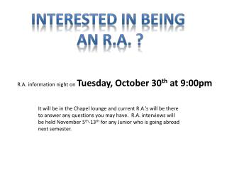 Interested in being  An R.A. ?
