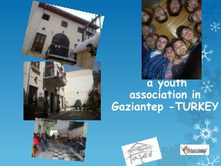 a youth association  in      Gaziantep -TURKEY