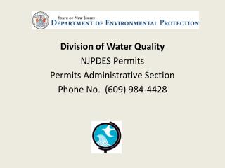 Division of Water Quality NJPDES Permits Permits Administrative Section Phone No.  (609) 984-4428