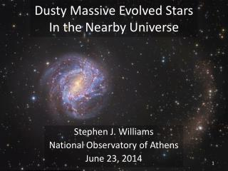 Dusty Massive Evolved Stars In the Nearby Universe