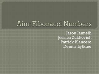 Aim: Fibonacci Numbers