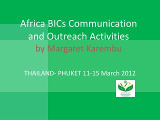 Africa BICs Communication and Outreach Activities by Margaret Karembu