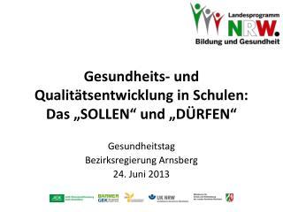 """Gesundheits- und Qualitätsentwicklung in Schulen: Das """"SOLLEN"""" und """"DÜRFEN"""""""